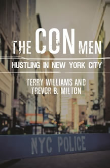 The Con Men: Hustling in New York City by Terry Williams, Trevor B. Milton
