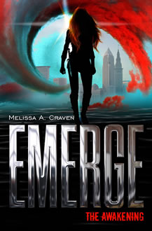 Emerge: The Awakening by Melissa A. Craven